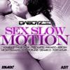 Dj Daboyz - Sex Slow Motion