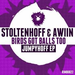 Stoltenhoff & AWIIN - Birds Got Balls Too (Original Mix) *OUT NOW*