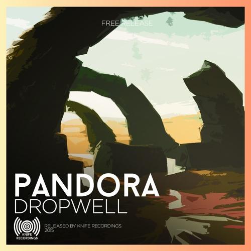 Dropwell - Pandora (Original Mix)