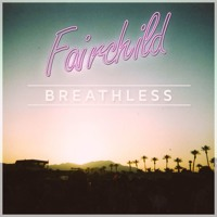 Fairchild - Breathless