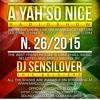 DJ Sensilover - A Yah So Nice Radioshow #26_15 (Live Radio Preview)