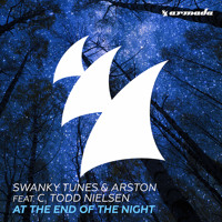 Swanky Tunes & Arston - At The End Of The Night (ft. C. Todd Nielsen)