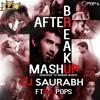 After Break Up Mashup - Dj Saurabh Ft Ðj Pops