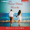 These Three Words by Holly Jacobs