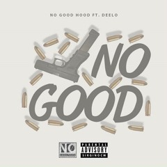 No Good (feat. NoGoodHood)