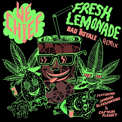 We Chief – Fresh Lemonade (Bad Royale Remix)