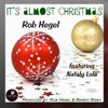 ROB HEGEL-'It's Almost Christmas' (feat. Nataly Lola)