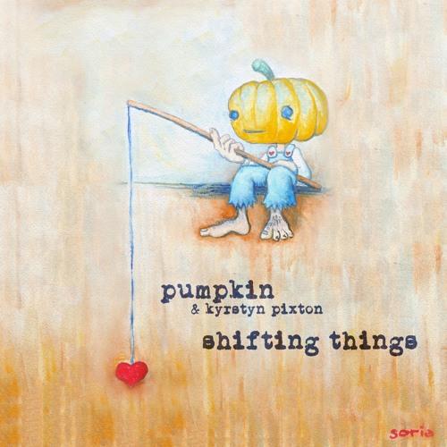 Shifting Things Ft. Kyrstyn Pixton