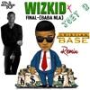 Wizkid - Final X Joey B (Cristian Base Remix)