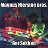 Magnus Hjersing pres. Get Seshed 002