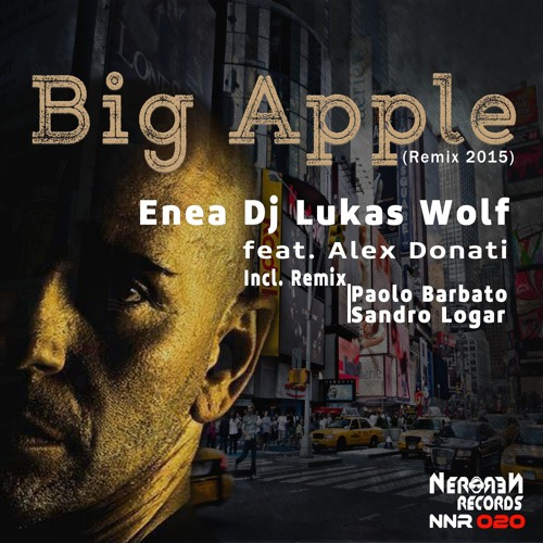 Enea Dj & Dj Lukas Wolf F. Donati - Big Apple (Remix 2015)