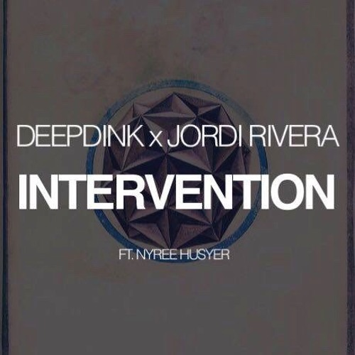 Deepdink x Jordi Rivera feat. Nyree Huyser - Intervention (Original Mix)