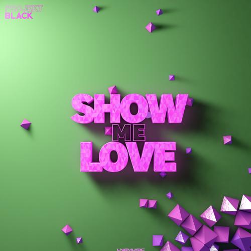 Projekt Black - Show Me Love (Ste Ingham Remix)