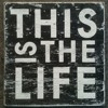 This Is A Life