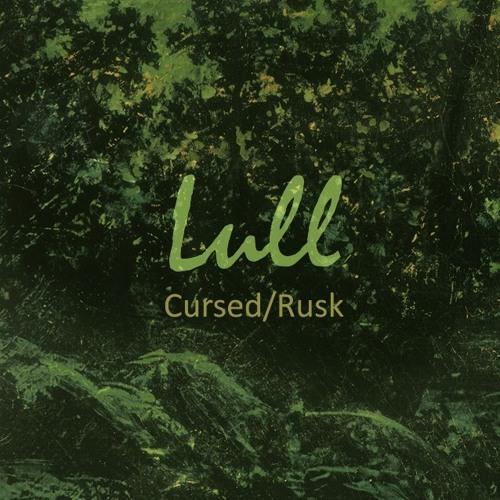 Lull - Cursed/Rusk