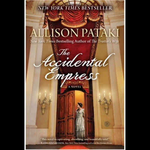 The Accidental Empress -- Allison Pataki