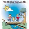 Tell Me How You Love Me by Bruce & Jennifer Searl