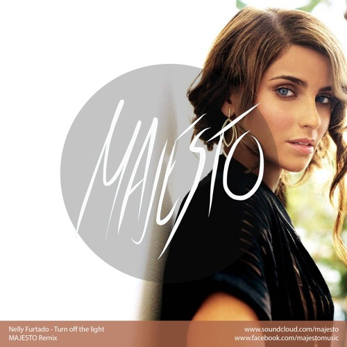 Nelly Furtado - Turn off the light (MAJESTO Remix)