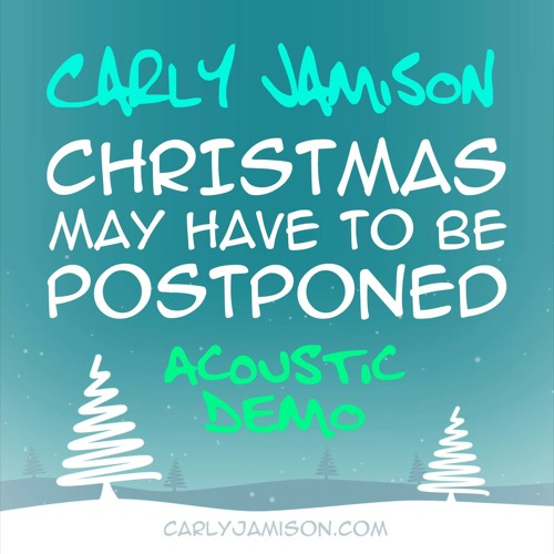 Christmas May Have To Be Postponed (Acoustic Demo)