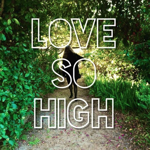 Love So High preview