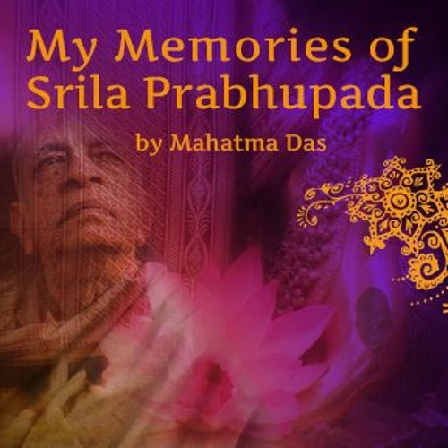 My Memories of Srila prabhupada