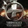 Tommyknocker - Never surrender