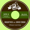 Raggattack Ft. David Fendah - Always Learnig - RL010 (Free Download)