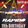 Rapido 11th Birthday set by Saeed Ali
