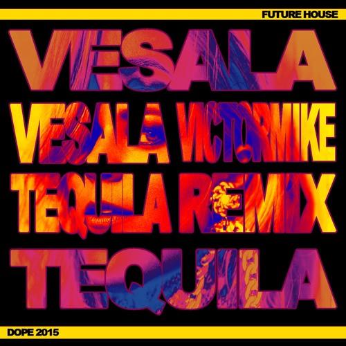 Vesala - Tequila (Dj Victor Mike Remix)