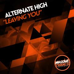Alternate High - Leaving You