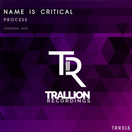 Name Is Critical - Process (Original Mix) [Out 11/12/15]
