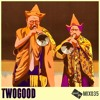 Good Life Mix: 035 : TWOGOOD