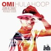 OMI - Hula Hoop (Juan Alcaraz Merengue Version)