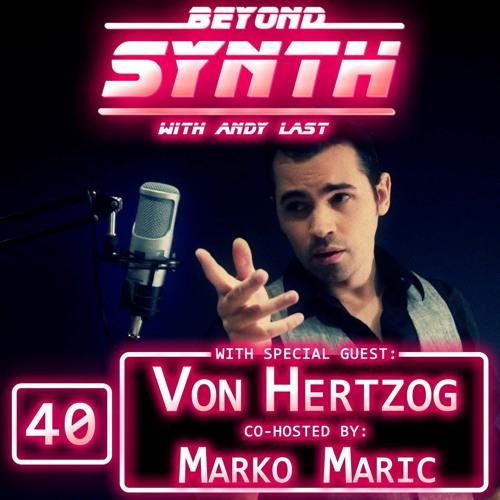 Beyond Synth - 40 - Von Hertzog Marko Maric