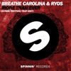 Breathe Carolina & Ryos - More Than Ever (Aynde Festival Trap Edit) *SUPPORTED BY BREATHE CAROLINA*