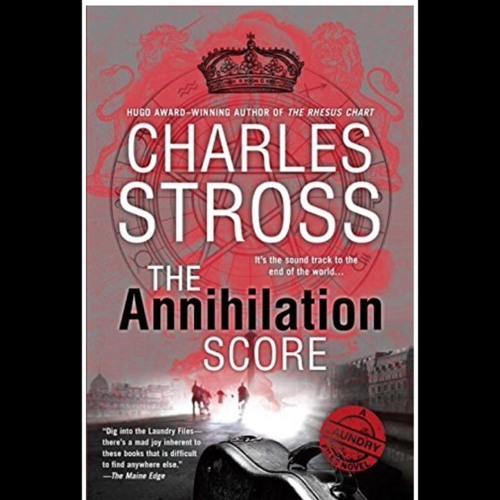 Annihilation Score -- Charles Stross