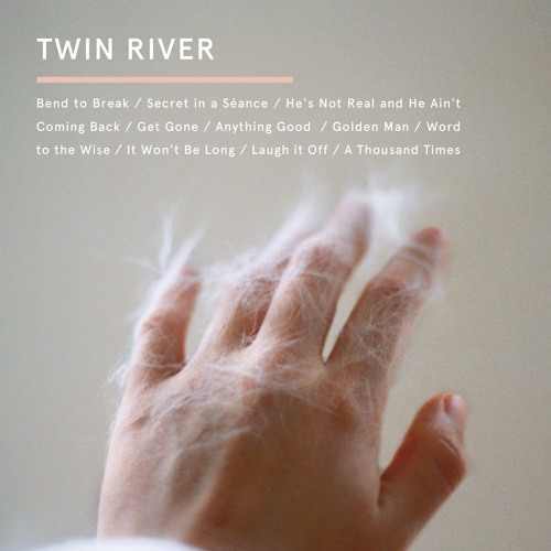 Twin River - Bend to Break