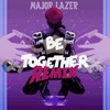 MAJOR LAZER - BE TOGETHER FT. WILD BELLE  [ DON DADA REMIX ]