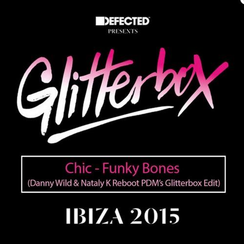 Chic - Funky Bones (Danny Wild & Nataly K Reboot PDM's Glitterbox Edit)