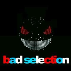 Bad Selection