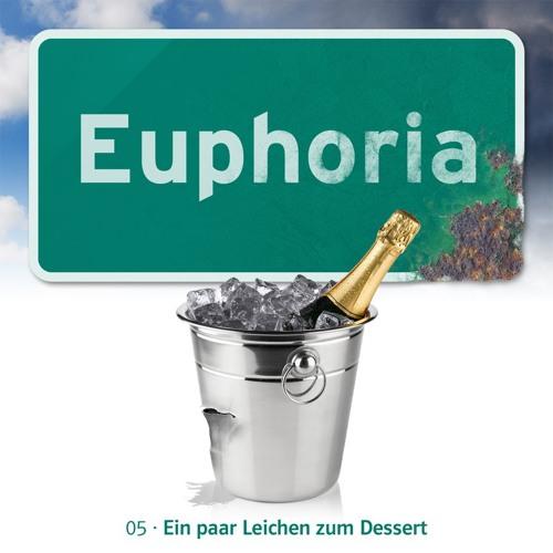 Euphoria 5 – Ein paar Leichen zum Dessert