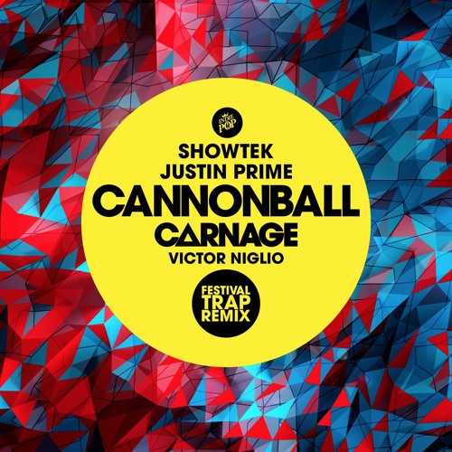 Showtek & Justin Prime - Cannonball (Carnage & Victor Niglio Remix)