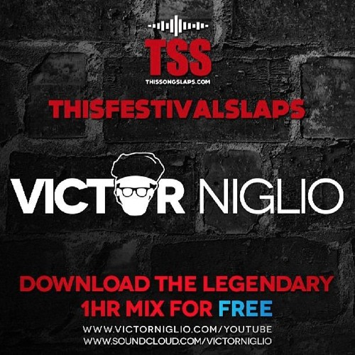 ThisSongSlaps.com pres. ThisFestivalSlaps (Victor Niglio Guest Mix)