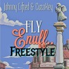 Johnny Lifted & COUSINKEYTHAKIDD - Fly Enuff Freestyle