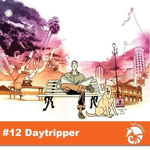 #12 - Daytripper