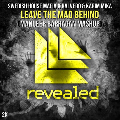 Swedish House Mafia x Ralvero & Karim Mika - Leave The Mad World (Manueer Barragan Mash-Up)