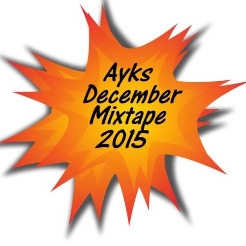 Ayks - December Mixtape 2015