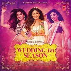 Wedding Da Season Hai | SongsM