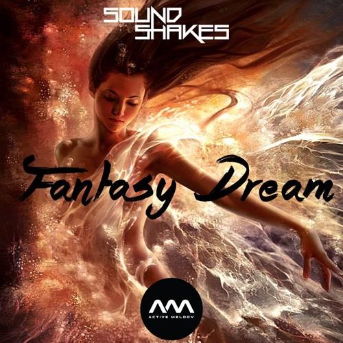 Sound Shakes - Fantasy Dream (Original Mix)