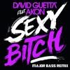 David Guetta Ft. Akon - Sexy Bitch ( MajorBass Remix )